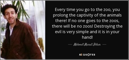 quote-every-time-you-go-to-the-zoo-you-prolong-the-captivity-of-the-animals-there-if-no-one-mehmet-murat-ildan-136-7-0759